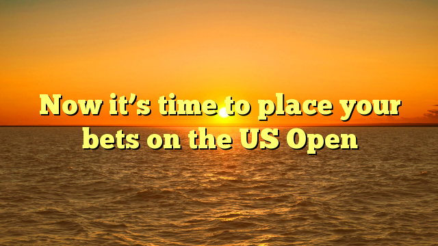 Now it's time to place your bets on the US Open