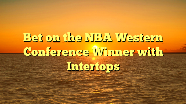 Bet on the NBA Western Conference Winner with Intertops