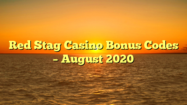 Red Stag Casino Bonus Codes – August 2020