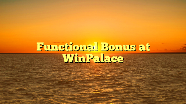 Functional Bonus at WinPalace