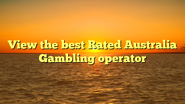 View the best Rated Australia Gambling operator